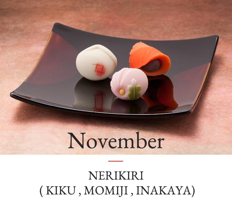 November | NERIKIRI(KIKU,MOMIJI,INAKAYA)